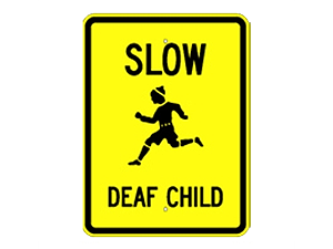 Picture of Slow Deaf Child Sign (G-200*9)