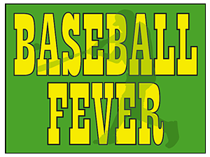 Picture of Baseball Fever Yard Sign (BFYS#002)
